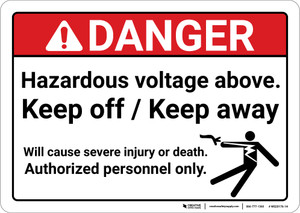 Danger: Hazardous Voltage Above Keep Off Keep Away ANSI - Wall Sign
