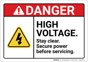 Danger: High Voltage Stay Clear Secure Power Before Servicing ANSI - Wall Sign