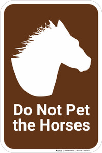 Do Not Pet the Horses  - Wall Sign