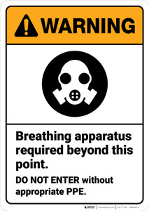 Warning: Breathing Apparatus Required No Entry Without PPE ANSI - Wall Sign
