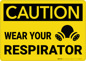 Caution: Wear Your Respirator with Graphic - Wall Sign