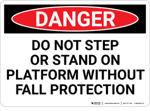Danger: Do Not Step Or Stand On Platform Without Fall Protection - Wall Sign