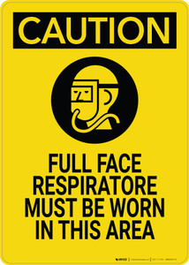 Caution: Full Face Respirator Worn Area with Graphic - Wall Sign