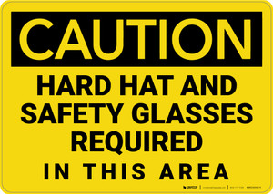 Caution: Hard Hat Safety Glasses Required In This Area - Wall Sign
