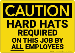 Caution: Hard Hats Required Employees - Wall Sign