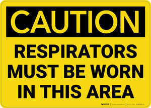 Caution: Respirators Must be Worn in This Area - Wall Sign