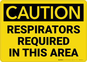 Caution: Respirators Required in This Area - Wall Sign