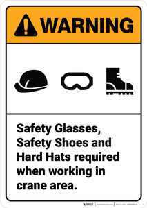 Warning: Safety Glasses Safety Shoes Hard Hats Required ANSI - Wall Sign