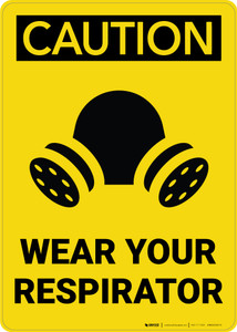 Caution: Wear Your Respirator Portrait with Graphic - Wall Sign