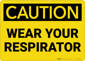 Caution: Wear Your Respirator - Wall Sign