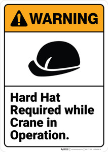 Warning: Hard Hat Required While Crane In Operation ANSI - Wall Sign