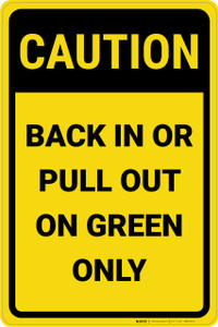 Caution: Back In Or Pull Out On Green - Wall Sign