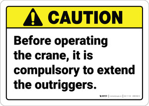 Caution: Before Operating The Crane Extend The Outriggers - Wall Sign