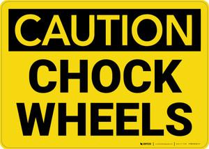 Caution: Chock Wheel - Wall Sign
