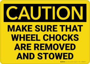 Caution: Make Sure Wheel Chocks Are Removed and Stowed - Wall Sign