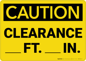 Caution: Clearance Feet Inches - Wall Sign