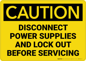 Caution: Disconnect Power Supplies and Lock Out Before Servicing - Wall Sign