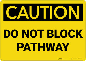 Caution: Do Not Block Pathway - Wall Sign