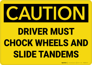 Caution: Driver Must Chock Wheels And Slide Tandems - Wall Sign