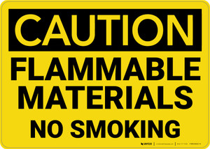Caution: Flammable Materials No Smoking - Wall Sign