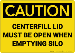 Caution: Centerfill Lid Must be Open When Emptying Silo - Wall Sign