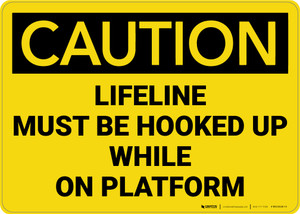 Caution: Lifeline Must be Hooked up While on Platform - Wall Sign