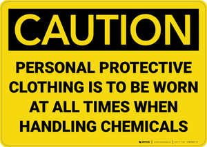 Caution: Personal Protective Clothing to be Worn When Handling Chemicals - Wall Sign