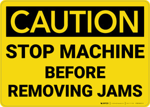 Caution: Stop Machine Before Removing Jams - Wall Sign
