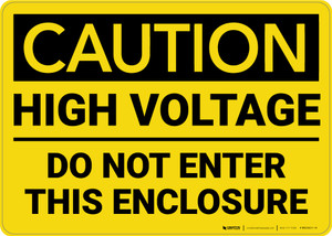 Caution: High Voltage Do Not Enter This Enclosure - Wall Sign