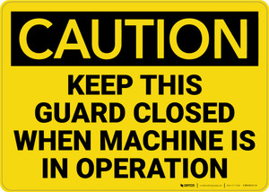 Caution: Keep Guard Closed Machine Operation - Wall Sign