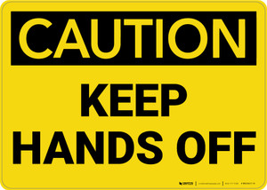 Caution: Keep Hands Off - Wall Sign