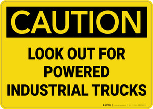 Caution: Look Out for Powered Industrial Trucks - Wall Sign