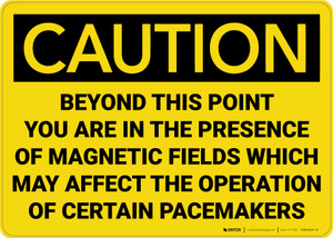 Caution: Magnetic Fields Beyond This Point May Affect Pacemakers - Wall Sign