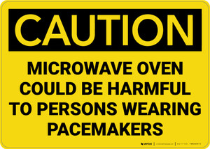 Caution: Microwave Oven Could be Harmful to Persons Wearing Pacemakers - Wall Sign