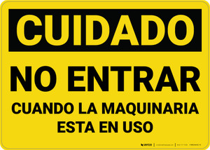 Caution: Do Not Enter When Machinery is in Use Spanish - Wall Sign