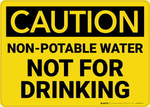 Caution: Non Potable Water Not For Drinking - Wall Sign