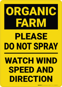 Caution: Organic Farm Please Do Not Spray Watch Wind Speed  - Wall Sign