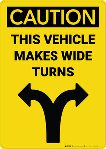 Caution: This Vehicle Makes Wide Turns - Wall Sign