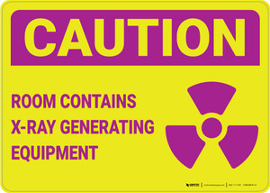 Caution: Room Contains X Ray Generating Equipment - Wall Sign