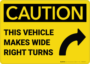 Caution: Truck Vehicle Wide Right Turns With Arrow - Wall Sign