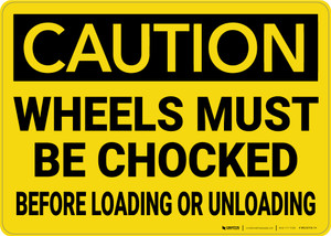 Caution: Wheels Must Be Chocked Before Loading Or Unloading - Wall Sign
