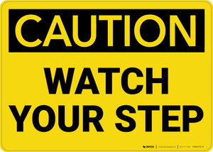 Caution: Watch Your Step - Wall Sign
