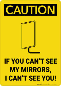 Caution: If you Can't See My Mirrors I Can't See You - Wall Sign