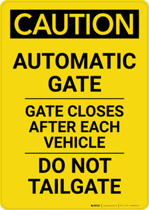 Caution: Automatic Gate Closes After Each Vehicle Portrait - Wall Sign