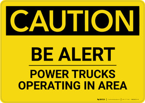 Caution: Be Alert Power Trucks Operating In Area - Wall Sign