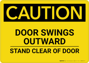 Caution: Door Swings Outward Stand Clear Of Door - Wall Sign