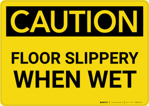 Caution: Floor Slippery When Wet - Wall Sign