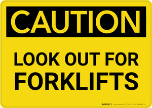 Caution: Look Out For Forklifts - Wall Sign