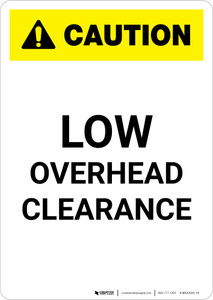 Caution: Low Overhead Clearance Portrait - Wall Sign