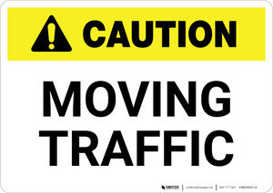 Caution: Moving Traffic - Wall Sign